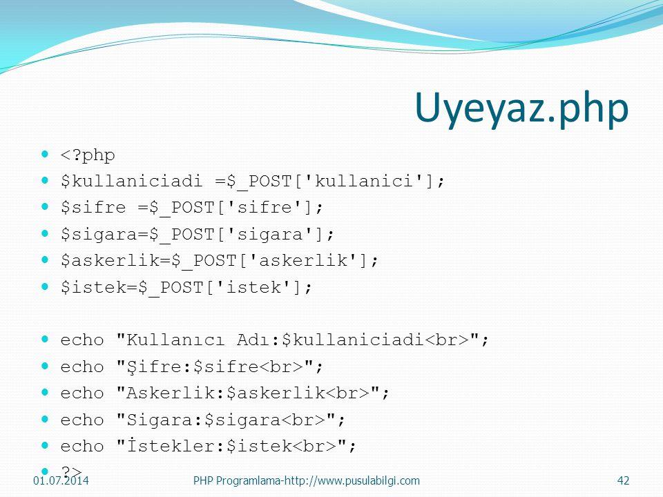 Uyeyaz.php < php $kullaniciadi =$_POST[ kullanici ];